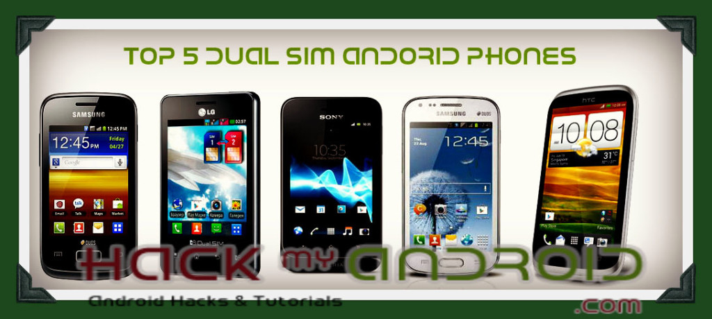 Top 5 Best Dual Sim Android Phones