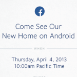 "The Real Scoop Behind Facebook's ""Come See Our New Home on Android"" Invite"